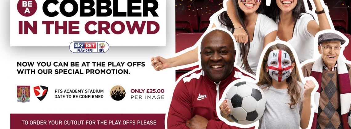 Be a Cobbler in the crowd at the play offs!